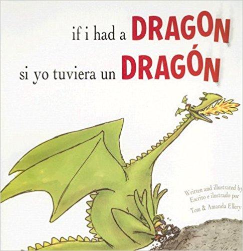 If I Had A Dragon/Si yo tuviera un Dragon - Spanish/English Book