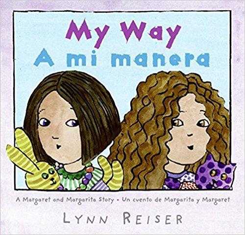 My Way/A mi manera: A Margaret and Margarita Story / Un cuento de Margarita y Margaret