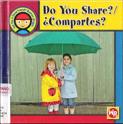 Do You Share?/Compartes? (Are You a Good Friend?/Buenos Amigos?)