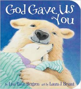 God Gave Us You – an absolutely adorable story for little ones!