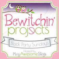Bewitchin' Projects Linky Party 2/22