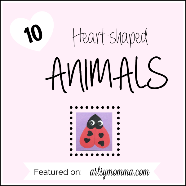 Heart-shaped Animal Crafts for Valentine's Day