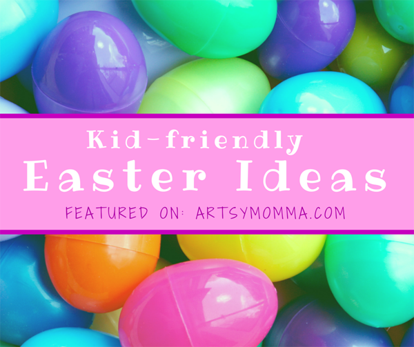 Kid-friendly Easter Ideas | Bewitchin' Projects Linky
