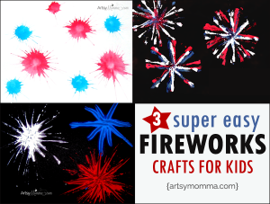3 super easy Fireworks Craft for Kids including toddlers!