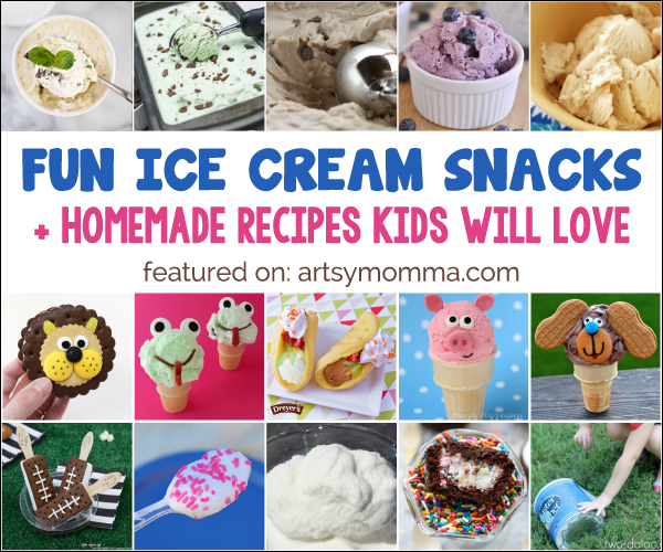 15 Fun Ice Cream Snacks and Recipes for Kids