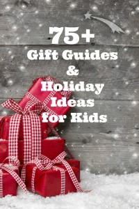 Gift Guides for Kids of all ages!