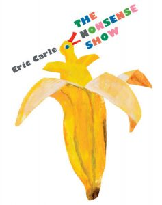 The Nonsense Show by Eric Carle - Review
