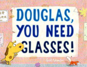 Douglas, You Need Glasses! Dog Book for Preschoolers