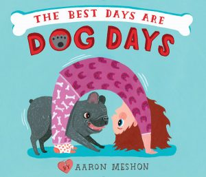 The Best Days Are Dog Days | Books for Kids Who Love Dogs