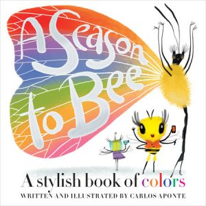 A Season to Bee: A stylish book of colors