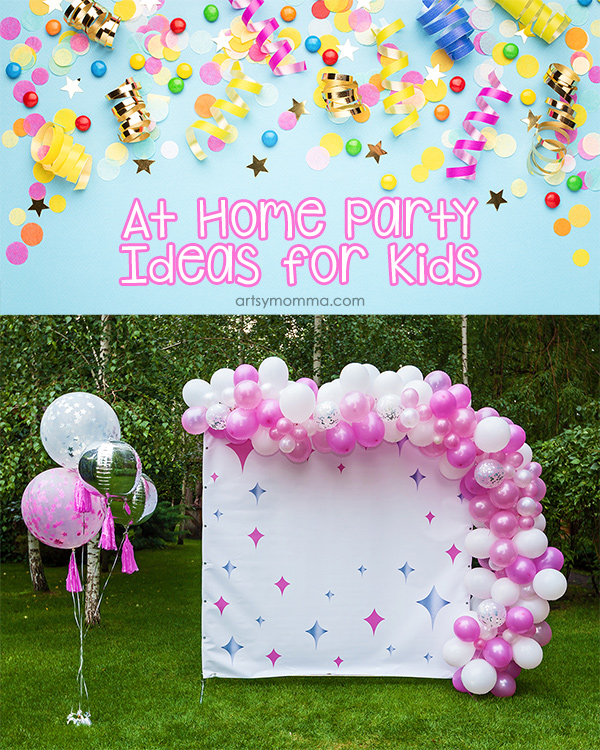 At Home Celebrations While Social Distancing with Kids
