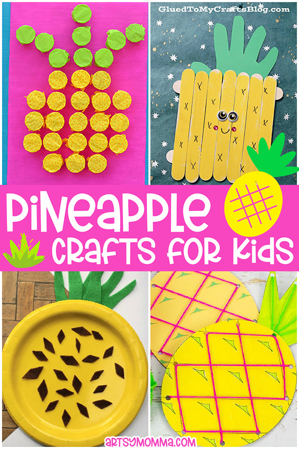 Pineapple Craft Ideas made from paper plate, popsicle sticks, paper cups